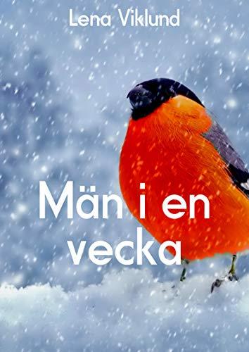 Män i en vecka (Swedish Edition) por Lena  Viklund