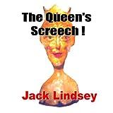 The Queen's Screech