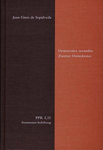 Democrates secundus. Zweiter Demokrates (Politische Philosophie und Rechtstheorie des Mittelalters und der Neuzeit., Band 1)