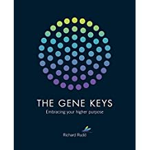 Gene Keys: Embracing Your Higher Purpose (New Edition)