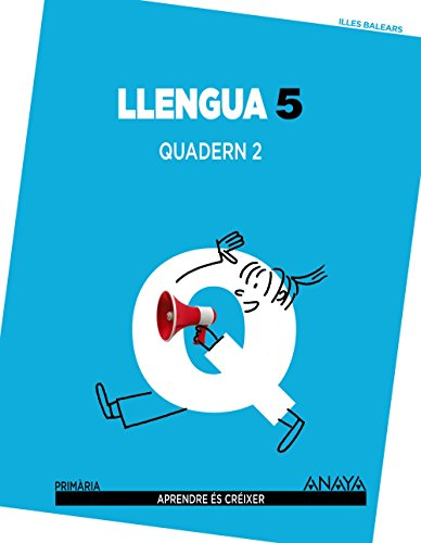 Llengua 5. Quadern 2. (Aprendre és créixer) - 9788467834697