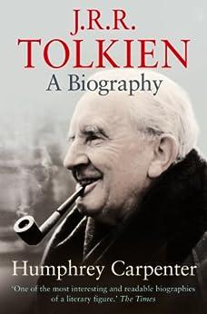 J. R. R. Tolkien: A Biography by [Carpenter, Humphrey]