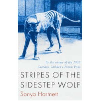 [(Stripes of the Sidestep Wolf)] [ By (author) Sonya Hartnett ] [January, 2004] (Walker Stripe)