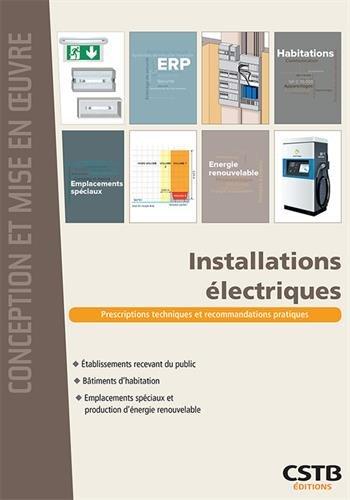Installations électriques: Prescriptions techniques et recommandations pratiques par Dominique Serre