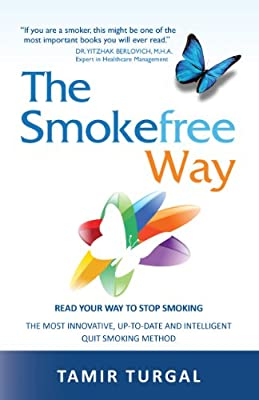 The Smokefree Way: READ YOUR WAY TO STOP SMOKING. THE MOST INNOVATIVE, UP-TO-DATE AND INTELLIGENT QUIT SMOKING METHOD by TSFW