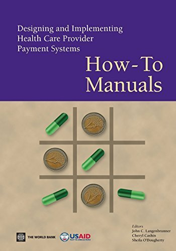 Designing and Implementing Health Care Provider Payment Systems: How-To Manuals (2009-05-14)