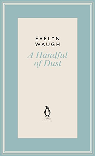 A Handful Of Dust (Penguin Classics Waugh 08)