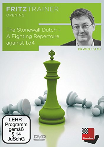 Erwin l'Ami: The Stonewall Dutch - A Fighting Repertoire against 1.d4 - General Stonewall