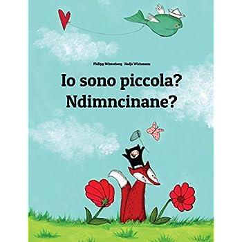 Io Sono Piccola? / Ndimncinane?: Libro Illustrato Per Bambini: Italiano-Xhosa
