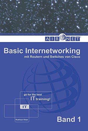 Preisvergleich Produktbild Basic Internetworking, Band 1: mit Routern und Switches von Cisco