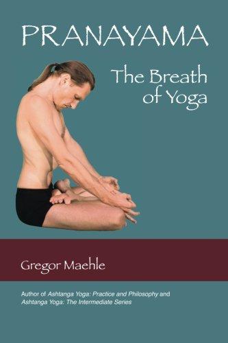 Pranayama the Breath of Yoga por Gregor Maehle