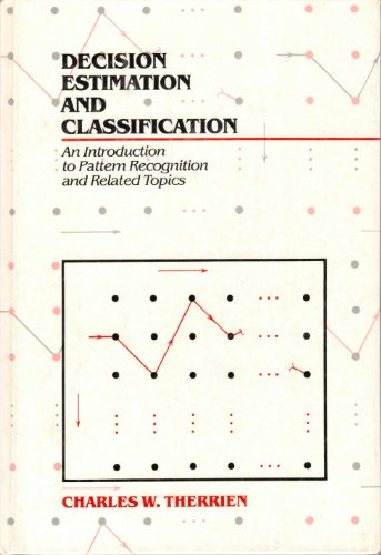 Decision, Estimation and Classification: Introduction to Pattern Recognition and Related Topics
