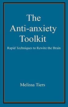 The Anti-Anxiety Toolkit (English Edition) par [Tiers, Melissa]