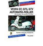 Vespa GT, GTS, GTV Automatik-Roller: Alle Viertakter 125 bis 300 cm3 ab 2003 (Paperback)(German) - Common