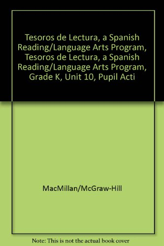 Tesoros de Lectura, a Spanish Reading/Language Arts Program, Grade K, Unit 10, Student Activity Book (Elementary Reading Treasures) por Mcgraw-Hill Education
