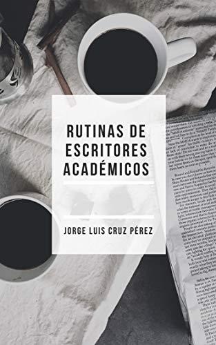 Rutinas de escritores académicos:  Instituto Superior de Investigación en Ciencias de la educación, A. C