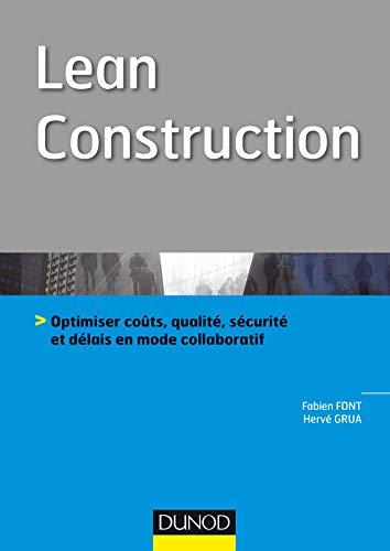 Lean Construction - Optimiser coûts, qualité, sécurité et délais en mode collaboratif par Fabien Font