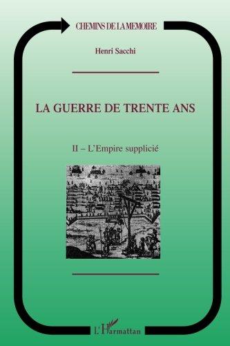 La guerre de trente ans, tome II : L'empire supplicié par Henri Sacchi
