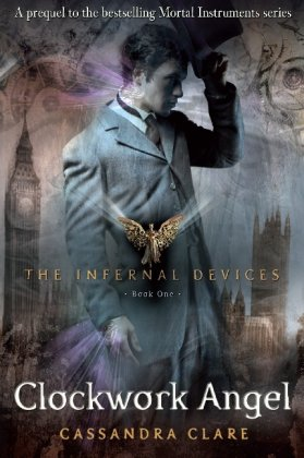 The Infernal Devices 01. Clockwork Angel