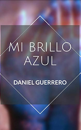 Mi brillo azul (Spanish Edition)