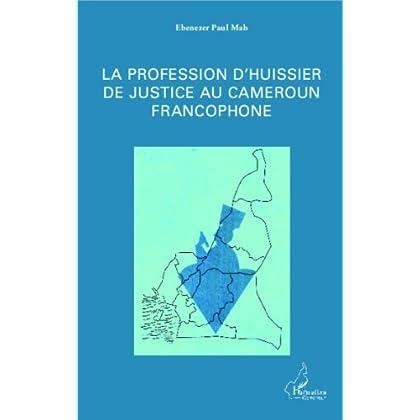 La profession d'huissier de justice au Cameroun francophone