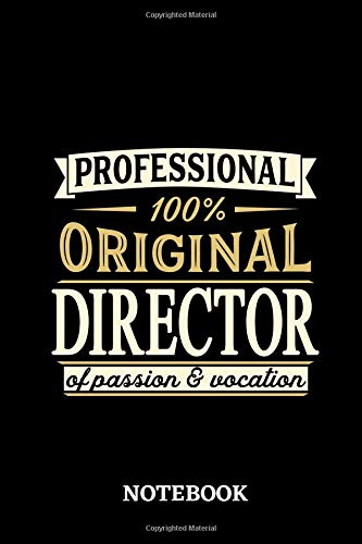 Professional Original Director Notebook of Passion and Vocation: 6x9 inches - 110 lined pages • Perfect Office Job Utility • Gift, Present Idea