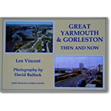 Great Yarmouth and Gorleston Then and Now
