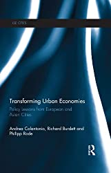Transforming Urban Economies: Policy Lessons from European and Asian Cities (LSE Cities)