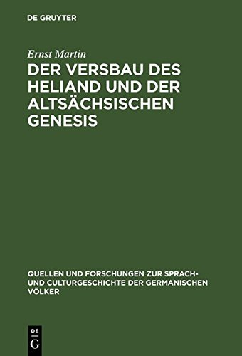 Der Versbau des Heliand und der altsächsischen Genesis (Quellen und Forschungen zur Sprach- und Culturgeschichte der germanischen Völker)