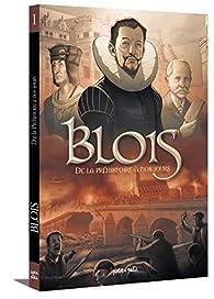 Blois : De la préhistoire à nos jours par Ambroise Creich