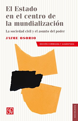 El Estado en el centro de la mundialización. La sociedad civil y el asunto del poder