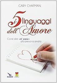 I cinque linguaggi dell'amore. Come dire «ti amo» alla persona a