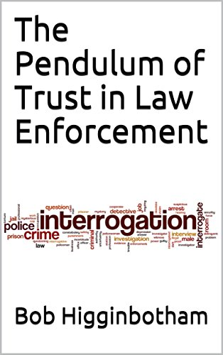 The Pendulum of Trust in Law Enforcement (English Edition)
