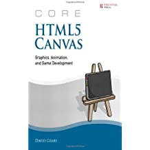 Core HTML5 Canvas: Graphics, Animation, and Game Development (Core Series) 1st edition by Geary, David (2012) Taschenbuch