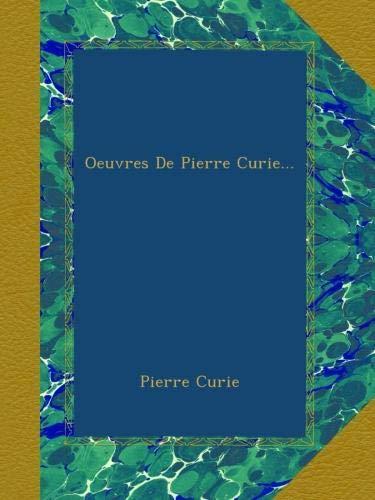 Oeuvres De Pierre Curie.