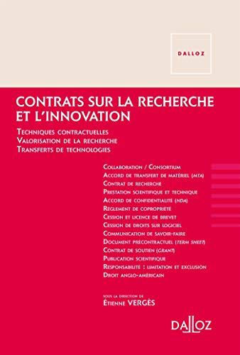 Contrats sur la recherche et l'innovation - Nouveauté: Techniques contractuelles. Valorisation de la recherche. Transferts de technologies