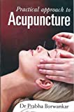 Practical Approach To Acupuncture: 1
