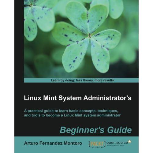 Linux Mint System AdministratorA???aa????aa?????s Beginners Guide by Arturo Fernandez Montoro (2012-12-26)