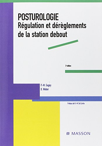 Posturologie: Rgulation et drglements de la station debout