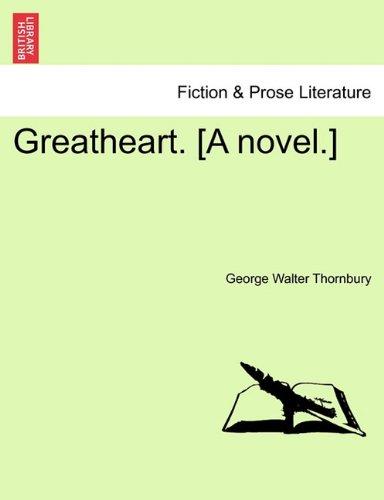 Greatheart. [A novel.]