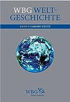 wbg Weltgeschichte Bd. VI: 1880 bis heute