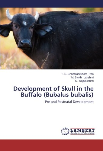 Development of Skull in the Buffalo (Bubalus bubalis) por Rao T. S. Chandrasekhara