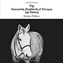 The Equestrian Handbook of Excuses, 2nd Edition