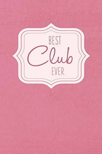 Best Club Ever - Notebook • Journal • Diary: Small but great gift for groups, teams and crews I 120 lined pages for personal notes I Vintage rose
