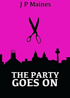 The Party Goes On (English Edition) von [Maines, J P]