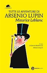 Tutte le avventure di Arsenio Lupin (eNewton Classici) (Italian Edition)