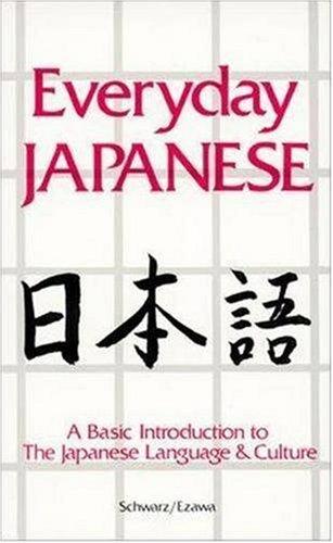 Everyday Japanese: A Basic Introduction to the Japanese Language and Culture (Language - Japanese) por Edward Schwarz