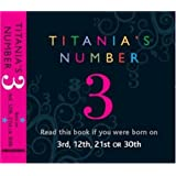 Titania's Numbers - 3: Born on 3rd, 12th, 21st, 30th (Titania's Numbers)