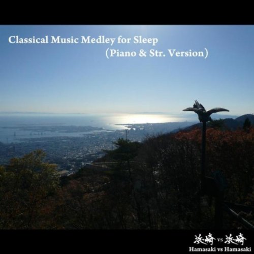 Classical Music Medley for Sleep (Piano & Str. Version): Canon in D / Jesu, Joy of Man's Desiring / Air On G String / Nocturne in E-Flat Major, Op. 9, No. 2, Cla.