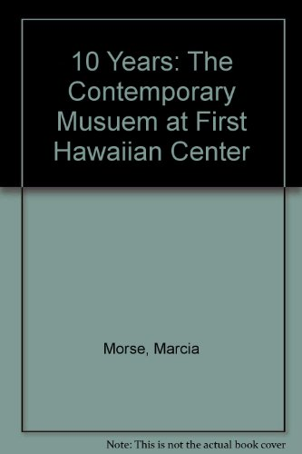 10 Years: The Contemporary Musuem at First Hawaiian Center